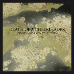 Dancing Around The Fire Of Volcano - Death of a Cheerleader