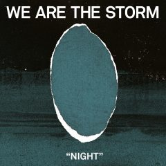 NIGHT - We Are The Storm