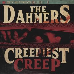 Creepiest Creep - The Dahmers
