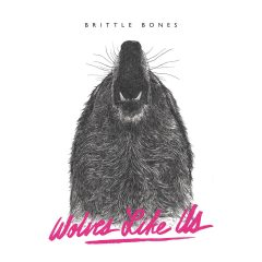 Brittle Bones - Wolves Like Us