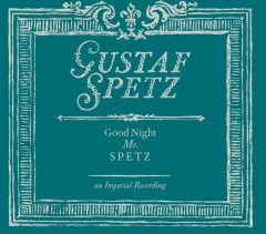 Good Night Mr Spetz - Gustaf Spetz
