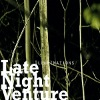 llluminations - Late Night Venture