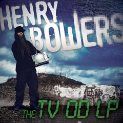 The TV OD LP - Henry Bowers