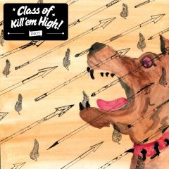 S/T - Class of Kill'em High