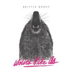 Brittle Bones - Wolves Like Us