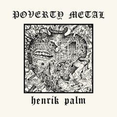Poverty Metal - Henrik Palm